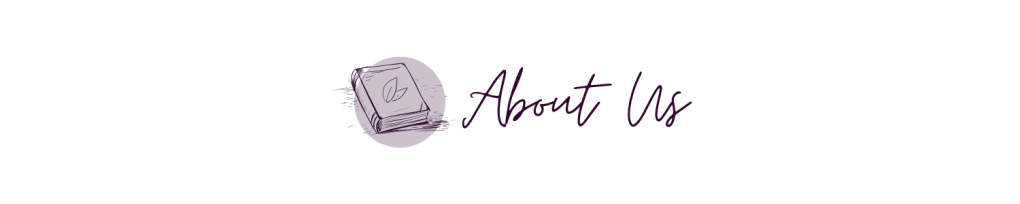 "A white banner, with a light purple circle to the left. Inside the circle is an outline of a book, with a leaf in the centre of it. There are also lines showing the book pages. To the right of the book and circle, in a cursive font, are the words ""about us""."