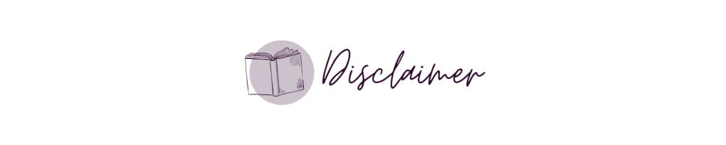 "A white banner, with a light purple circle to the left. Inside the circle is a dark purple outline of a book. To the right of the book and circle, in a cursive font, is the word ""disclaimer""."